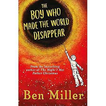 The Boy Who Made the World Disappear by Ben Miller - 9781471172663 Bo