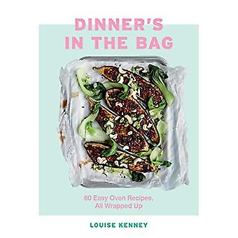 Dinner's in the Bag - 60 Easy Oven Recipes - All Wrapped Up by Louise
