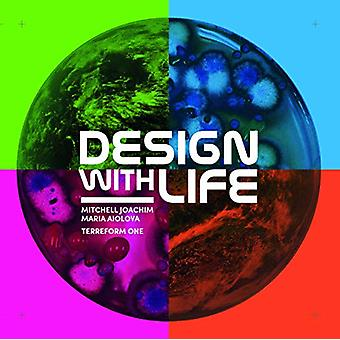 Design with Life - Biotech Architecture and Resilient Cities by Mitche