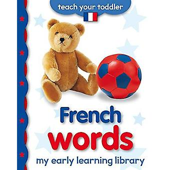 My Early Learning Library - French Words by Chez Picthall - 9781909763