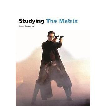 "Studying ""The Matrix"" by Anna L. Dawson - 9781903663820 Book"