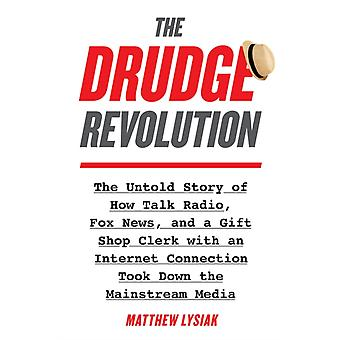 The Drudge Revolution by Lysiak & Matthew
