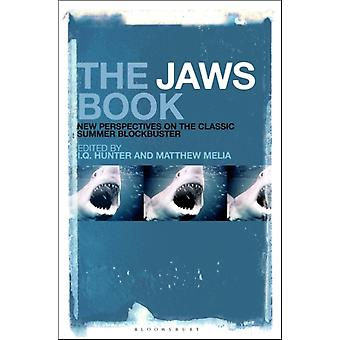 The Jaws Book  New Perspectives on the Classic Summer Blockbuster by Edited by I Q Hunter & Edited by Matthew Melia