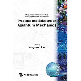 Problems and Solutions on Quantum Mechanics (Major American Universities PhD Qualifying Questions and Solutions)