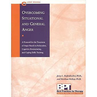 Tilanne- ja yleisen vihan voittaminen (asiakaskäsikirja) (Terapian parhaat käytännöt)
