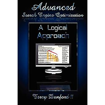 Advanced Search Engine Optimization - A Logical Approach by Terry Dunf