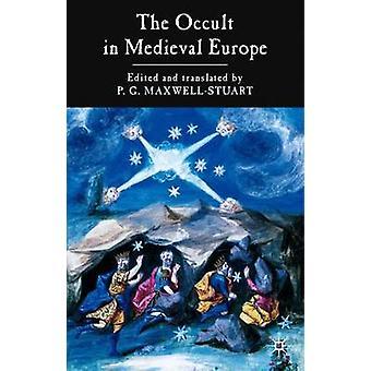 中世ヨーロッパのオカルト 500-1500 by P. G. マクスウェル・スチュアート - 9781