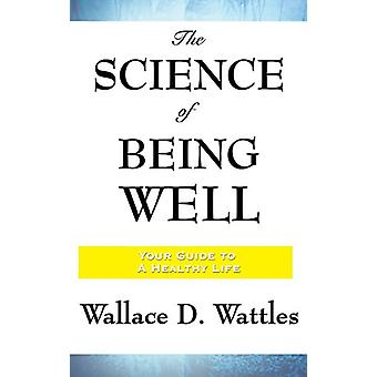 The Science of Being Well by Wallace D Wattles - 9781515436416 Book