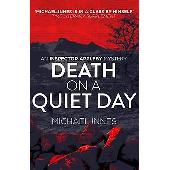 Death on a Quiet Day by Michael Innes - 9781912194629 Book