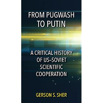 From Pugwash to Putin by Gerson S Sher