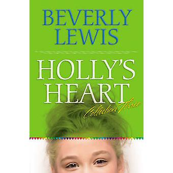 Hollys Heart Collection Three  Books 1114 by Beverly Lewis