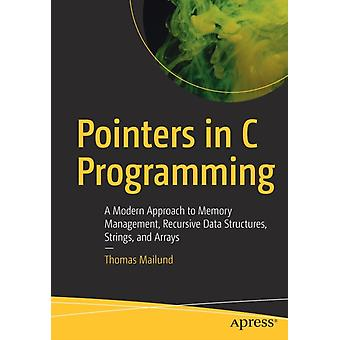 Pointers in C Programming by Thomas Mailund