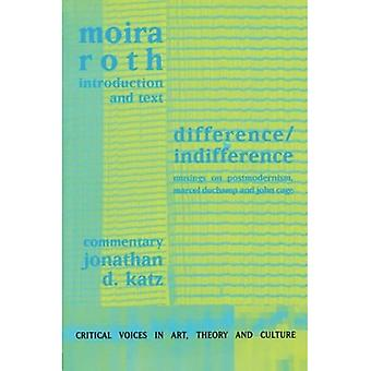 Difference/Indifference: Musings on Postmodernism, Marcel Duchamp and John Cage (Critical Voices in Art, Theory and Culture)