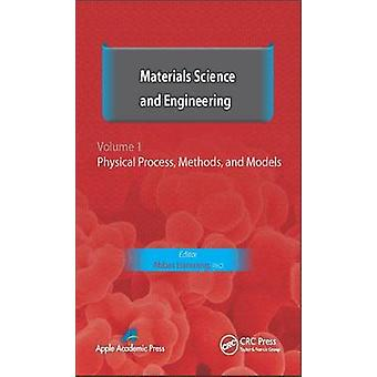 Materials Science and Engineering Volume I Physical Process Methods and Models