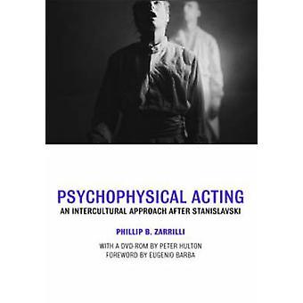 Psychophysical Acting by Phillip Zarrilli