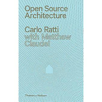 Open Source architectuur bij Carlo Ratti - Matthew Claudel - 978050034