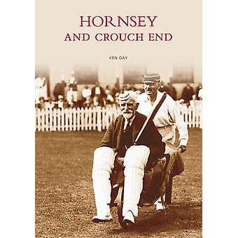 Hornsey and Crouch End by Kenneth Gay - 9780752410722 Book