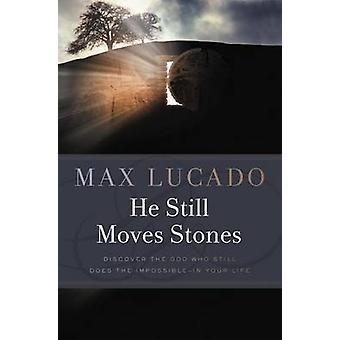 Er bewegt sich nach wie vor Steinen durch Max Lucado - 9780849946295 Buch