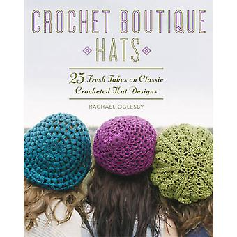 Crochet Boutique - Hats - 25 Fresh Takes on Classic Crocheted Hat Desig