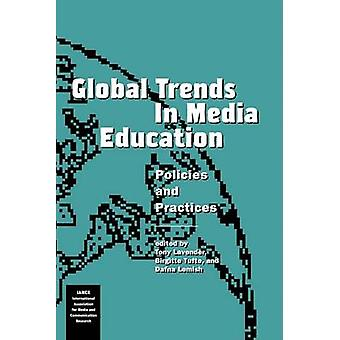 Global Trends in Media Education - Policies and Practices by Tony Lave