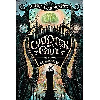 The Wingsnatchers - Carmer and Grit - Book One by Sarah Jean Horwitz -