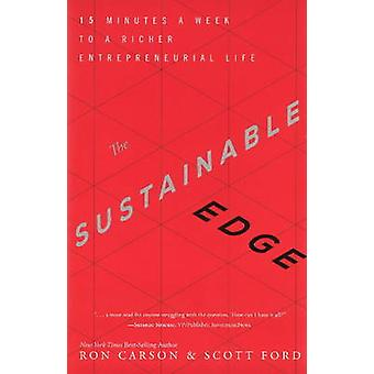 The Sustainable Edge - 15 Minutes a Week to a Richer Entrepreneurial L