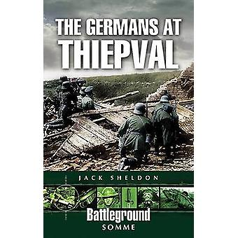 The Germans at Thiepval by Jack Sheldon - 9781844154326 Book