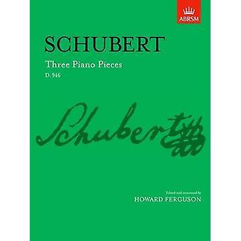 Three Piano Pieces - D. 946 by Franz Schubert - Howard Ferguson - 9781