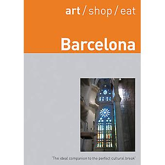 art/shop/eat Barcelona by Lucie Hayes - 9781905131242 Book