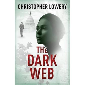 The Dark Web by Christopher Lowery - 9781911583226 Book