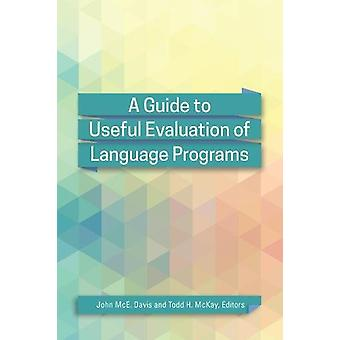 A Guide to Useful Evaluation of Language Programs by John McE. Davis
