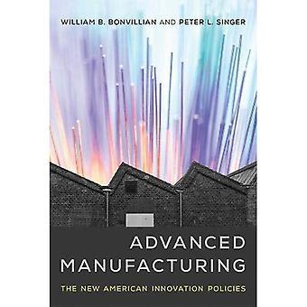 Fabrication de pointe: Les nouvelles politiques de l'Innovation américaine - (couverture cartonnée) de fabrication de pointe