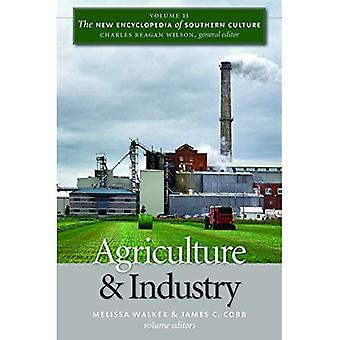 The New Encyclopedia of Southern Culture: Agriculture and Industry v. 11 (New Encyclopedia of Southern Culture (Paperback))