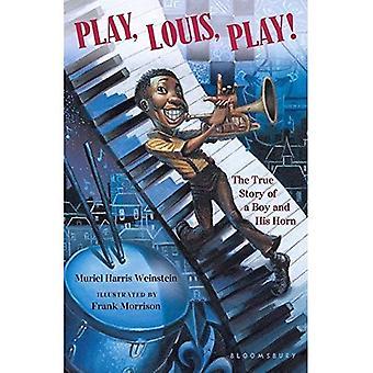 Jouer, Louis, Play!: l'histoire vraie d'un garçon et son cor