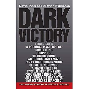 Dark Victory: Hoe een regering gelogen zijn weg naar politieke triomf