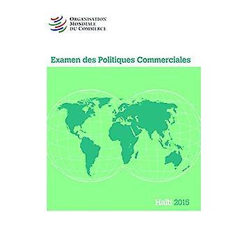Examen Des Politiques Commerciales 2015: Haiti