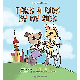 Take a Ride by My Side by Jonathan Ying - 9780062380708 Book