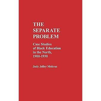 دراسات منفصلة مشكلة التعليم السوداء في الشمال 19001930 موهراز آند جولي جودي