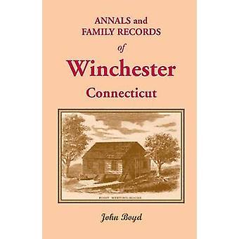 Annalen und Familienregister von Winchester Connecticut von Boyd & John