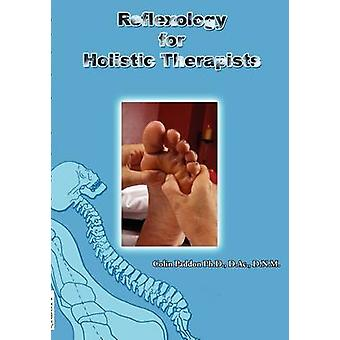 Reflexology For Holistic Therapists by Paddon & Colin