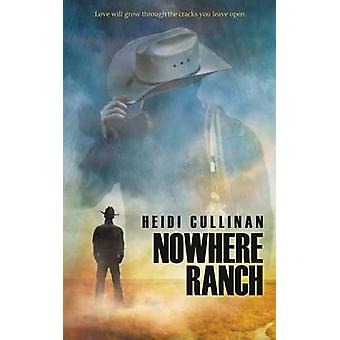 Nowhere Ranch by Cullinan & Heidi