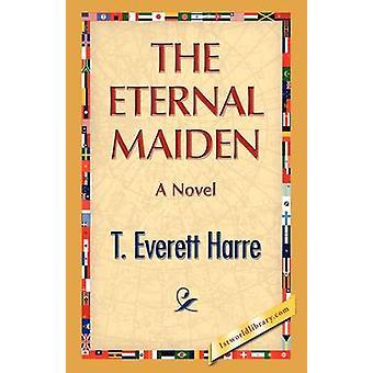 The Eternal Maiden by Harre & T.E.