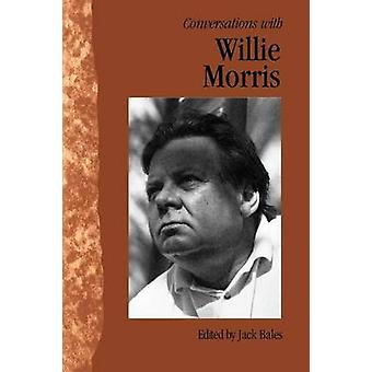 Conversations with Willie Morris by Morris & Willie