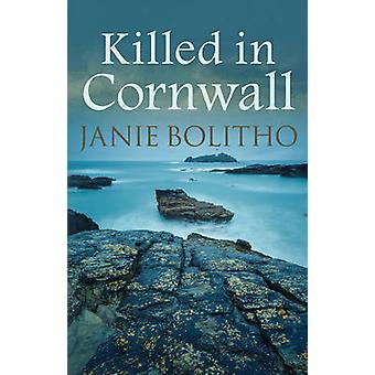 Killed in Cornwall by Janie Bolitho - 9780749019747 Book