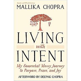 Living with Intent - My Somewhat Messy Journey to Purpose - Peace - an