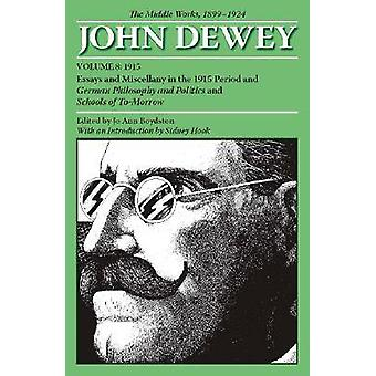 The Collected Works of John Dewey - The Middle Works - 1899-1924 - v. 8
