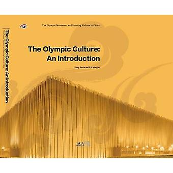 The Olympic Culture - an Introduction by Jinxia Dong - J. A. Mangan -
