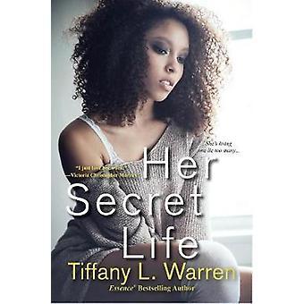 Her Secret Life by Tiffany L. Warren - 9781496708724 Book