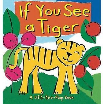 If You See a Tiger by Little Bee Books - Richard Powell - Ana Martin