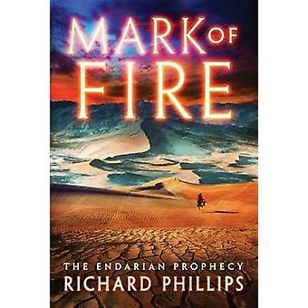 Mark of Fire by Richard Phillips - 9781542046862 Book